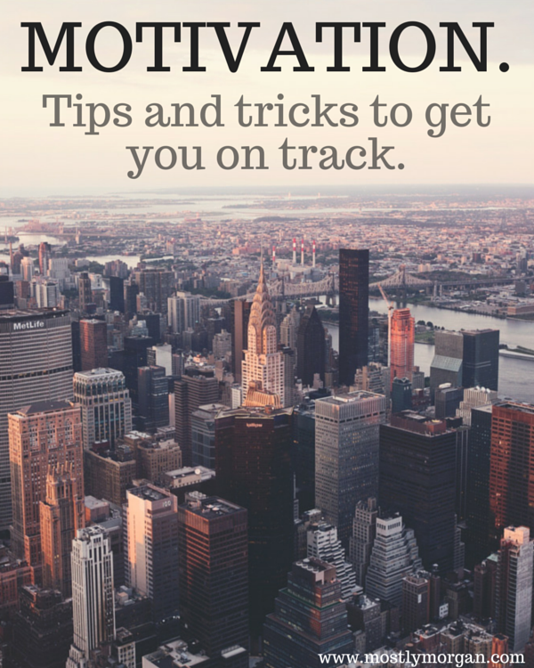 Tips and Tricks to Stay Motivated.