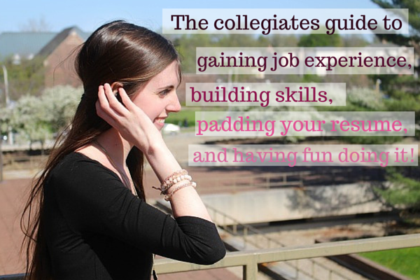The Collegiates Guide to Gaining Job Experience.